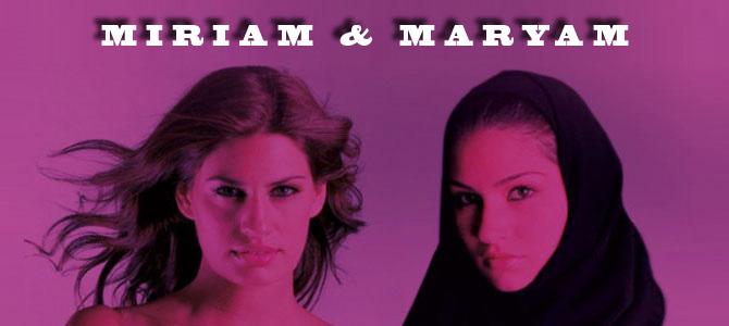 Miriam & Maryam